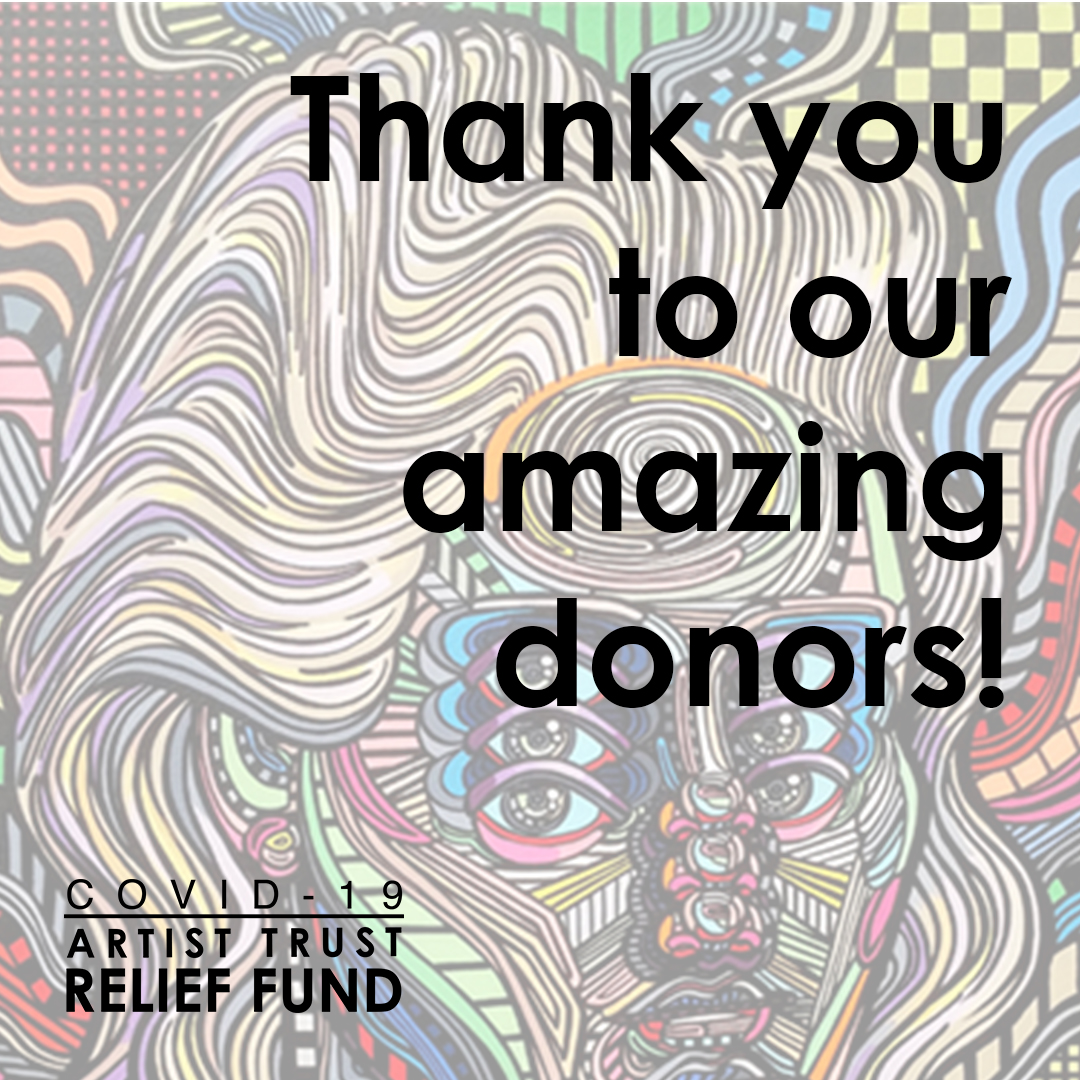 Thank You to Supporters of COVID-19 Artist Trust Relief Efforts!