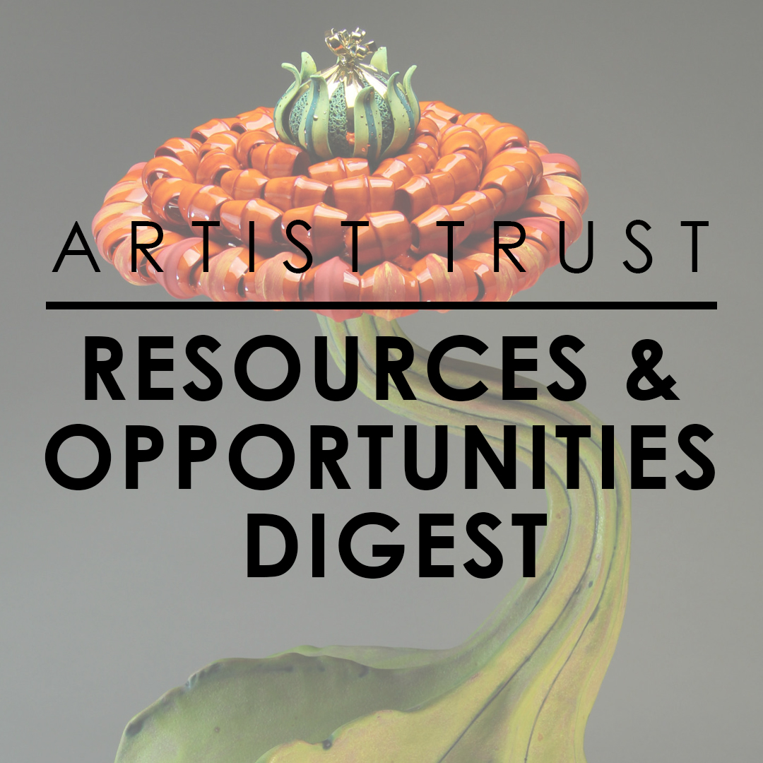 Artist Trust Resources and Opportunities Digest – December